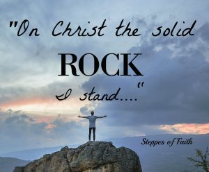 On Christ the solid Rock I stand....