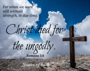 Though we must use caution, we must remember that Christ died for the ungodly.