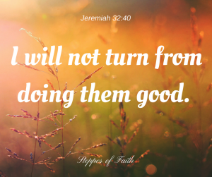 "It's blessing, not luck. ""I will not turn from doing them good."" Jeremiah 32:40 NKJ"