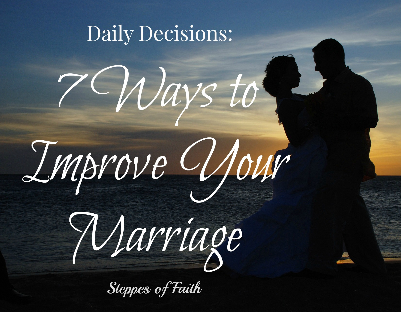 7 ways to improve your marriage