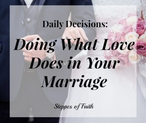 Daily Decisions Doing What Love Does