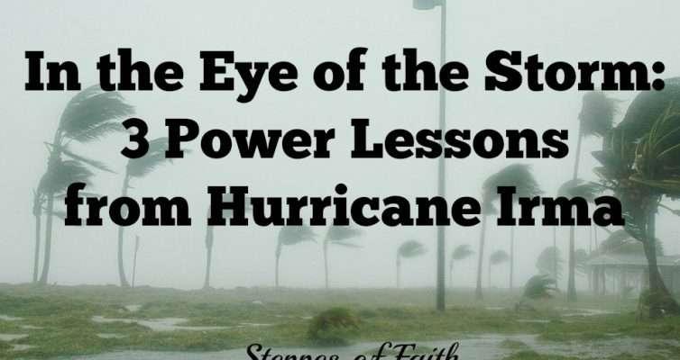 In th eEye of the Storm: 3 Power Lessons from Hurricane Irma