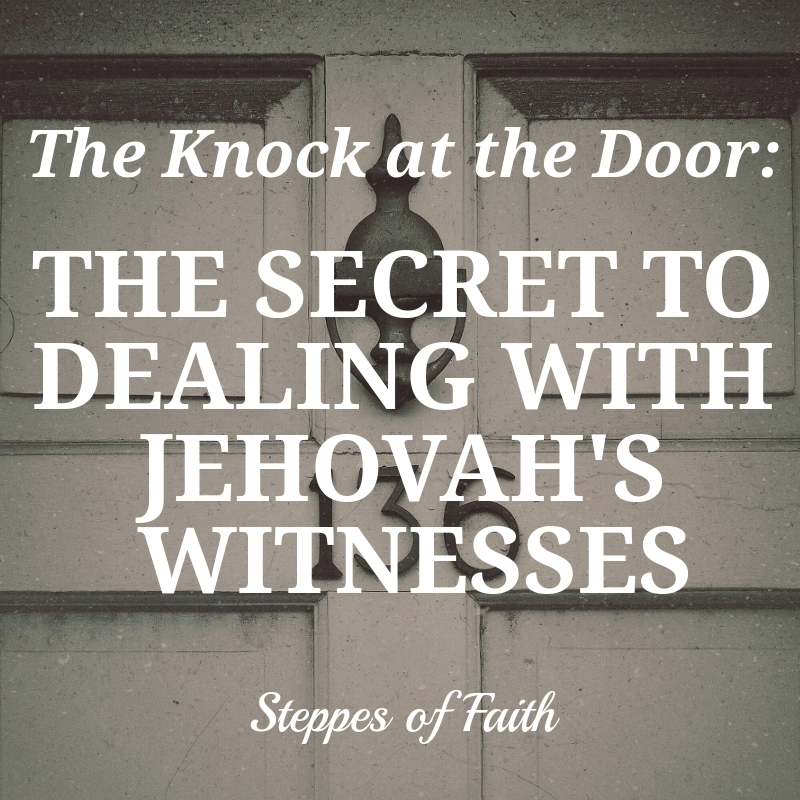The Knock at the Door: The Secret to Dealing with Jehovah's