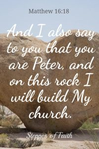 """...And on the rock I will build My church."" Matthew 16:18"
