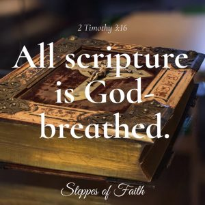 """All Scripture is God-breathed."" 2 Timothy 3:16"