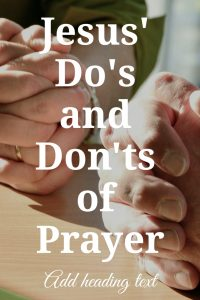 """Jesus' Do's and Don'ts of Prayer"" by Steppes of Faith"