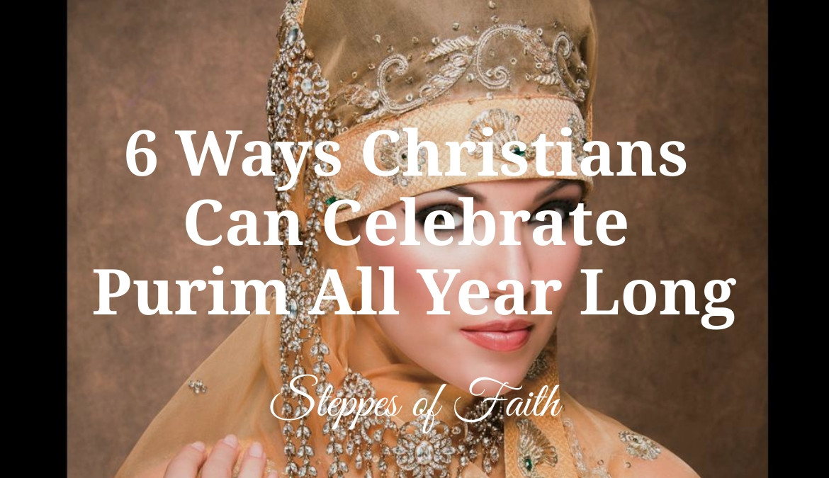 6 Ways Christians Can Celebrate Purim All Year Long
