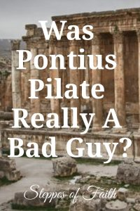 """Was Pontius Pilate Really A Bad Guy?"" by Steppes of Faith"