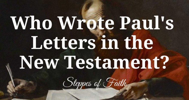 """""""Who Wrote Paul's Letters in the New Testament?"""" by Steppes of Faith"""