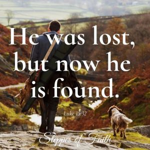 """He was lost, but now he is found."" Luke 15:32"