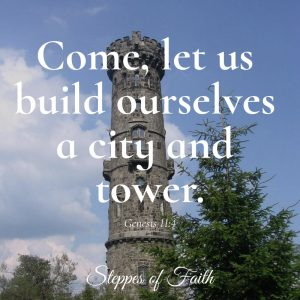"Picture of tower; scripture; ""Come, let us build ourselves a city and tower."" Genesis 11:4"