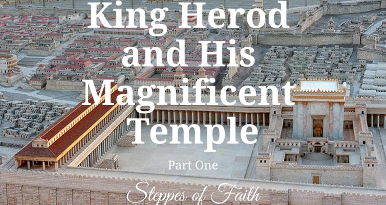 """King Herod and His Magnificent Temple"" by Steppes of Faith"