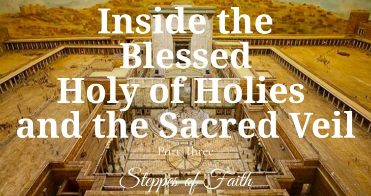 """Inside the Blessed Holy of Holies and the Sacred Veil"" by Steppes of Faith"