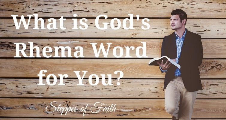 """What is God's Rhema Word for You?"" by Steppes of Faith"