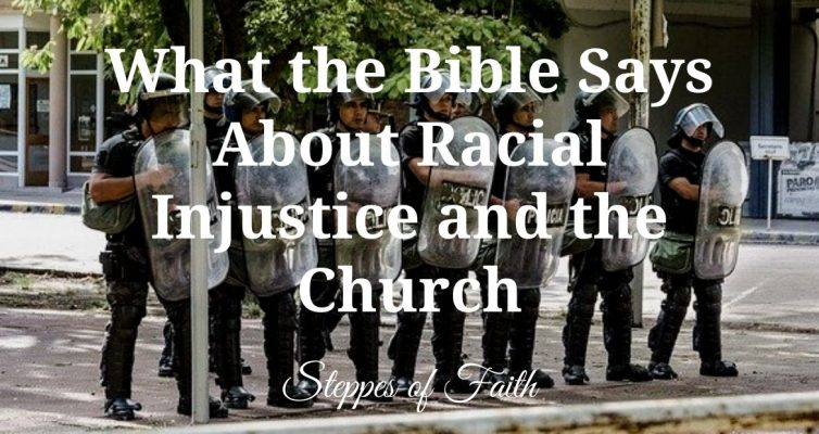 """What the Bible Says About Racial Injustice and the Church"" by Steppes of Faith"