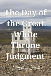 The Day of the Great White Throne Judgment by Steppes of Faith
