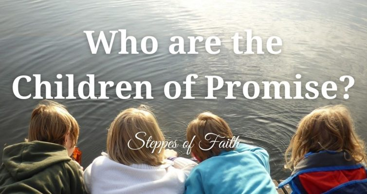 """""""Who are the Children of Promise?"""" by Steppes of Faith"""