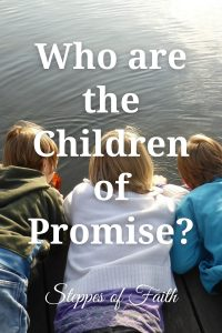 """Who are the Children of Promise?"" by Steppes of Faith"