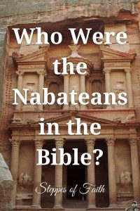 Who Were the Nabateans in the Bible? by Steppes of Faith