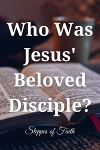 Who Was Jesus' Beloved Disciple? by Steppes of Faith