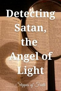 Detecting Satan, the Angel of Light by Steppes of Faith