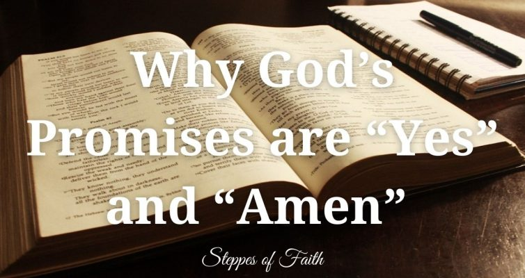 """Why God's Promises are """"Yes"""" and """"Amen"""" by Steppes of Faith"""