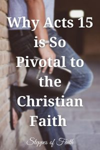 """""""Why Acts 15 is So Pivotal to the Christian Faith"""" by Steppes of Faith"""