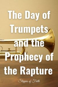 """""""The Day of Trumpets and the Prophecy of the Rapture"""" by Steppes of Faith"""